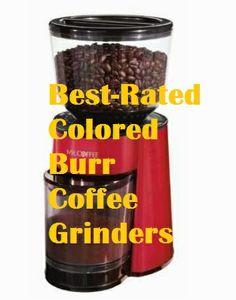 Burr Coffee Bean Grinders On Pinterest Burr Coffee Grinder Coffee