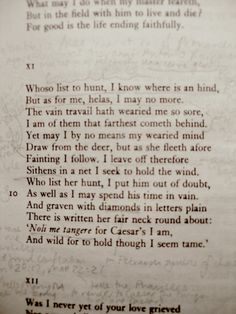 """Whoso List to Hunt"", by Sir Thomas Wyatt. Many scholars agree that the hind, or deer, referred to in his poem is Anne Boleyn, second wife of Henry VIII of England, and mother of Queen Elizabeth I."