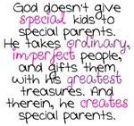 God doesn't give special kids to special parents. He takes ordinary, imperfect people, and gifts them with his greatest treasures. And therein, he creates special parents. Words Quotes, Wise Words, Me Quotes, Sayings, Qoutes, Epilepsy Awareness, Disability Awareness, Epilepsy Facts, Disability Quotes