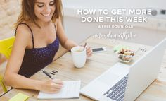 How to get more done this week! {FREEBIE!}