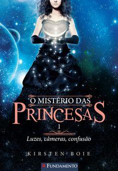 O Mistério das Princesas 01 - Luzes, câmeras, confusão. http://editorafundamento.com.br/index.php/o-misterio-das-princesas-01-luzes-cameras-confusao.html