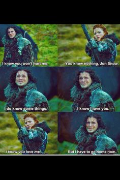 This relationship. Jon and Ygritte - Game of thrones Game Of Thrones Quotes, Game Of Thrones Fans, Ygritte And Jon Snow, Nerd Show, Fandom Games, The Dark One, Fire Book, Got Memes, Man Games
