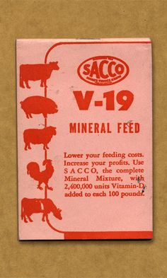 Sacco V-19 Mineral Feed. Lower your feeding costs. Increase your profits. Use SACCO, the complete Mineral Mixture, with 2,400,000 units Vitamin-D added to each 100 pounds.
