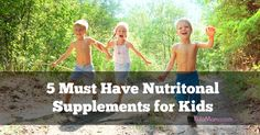 5 Must Have Nutritional Supplements for Kids