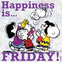 Happiness is Friday quotes quote charlie brown friday peanuts days of the week snoopy. Charlie Brown Quotes, Charlie Brown And Snoopy, Peanuts Cartoon, Peanuts Snoopy, Happy Weekend, Happy Friday, Friday Wishes, Friday Fun, Happy Wednesday