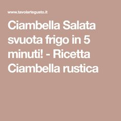 Ciambella Salata svuota frigo in 5 minuti! - Ricetta Ciambella rustica