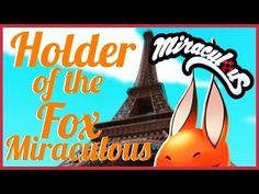 Miraculous Ladybug Theory: Holder of the Fox Miraculous Analysis - YouTube