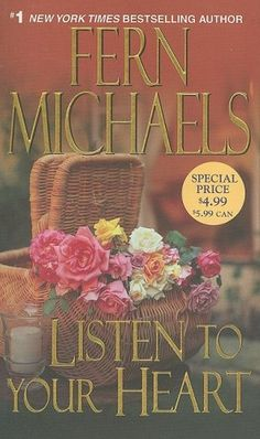Listen To Your Heart by Fern Michaels,   I'm new to romace book so I really don't have a lot to compare it to but I liked it from the first page to the last page.