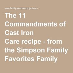 The 11 Commandments of Cast Iron Carerecipe - from the Simpson Family Favorites Family Cookbook