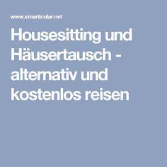 Housesitting und Häusertausch - alternativ und kostenlos reisen
