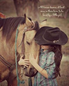 All horses deserve, at least once in there lives, to be loved by a little girl..