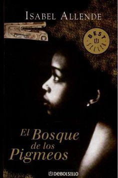 Isabel Allende - El bosque de los pigmeos