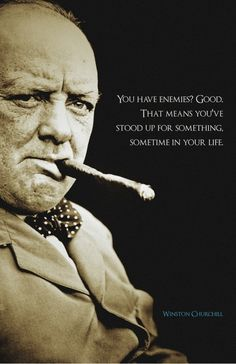 """Canvas Quote Art - """"You have enemies - good. That means you've stood up for something, sometime in your life."""" - Winston Churchill"""
