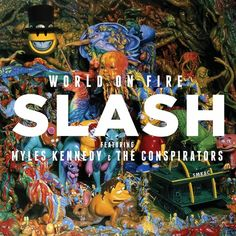 Slash Feat. Featuring Myles Kennedy And The Conspirators - World On Fire on 2LP