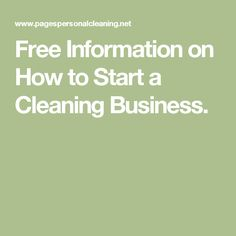 Free Information on How to Start a Cleaning Business.