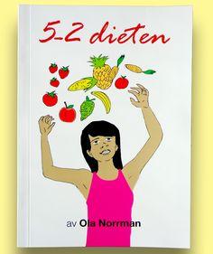 """I boken 5-2 dieten avslöjas hemligheten bakom metoden av författaren Ola Norrman.  Känd bland annat från succéboken """"Hur man bantar bort fett utan hunger"""". I boken 5-2 dieten avslöjas hemligheten bakom metoden av författaren Ola Norrman. Känd bland annat"""