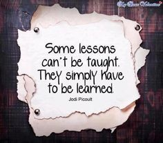 A lesson worth learning Love Quotes For Him, Quotes To Live By, Jodi Picoult Quotes, Book Quotes, Life Quotes, Writing Quotes, Simply Learning, Lessons Learned, Life Lessons