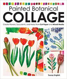 https://www.amazon.co.uk/Painted-Botanical-Collage-Flowers-Succulents/dp/1631595296/ref=sr_1_1?ie=UTF8&qid=1528547394&sr=8-1&keywords=tracey+english+botanical+collage