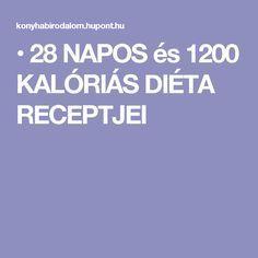 • 28 NAPOS és 1200 KALÓRIÁS DIÉTA RECEPTJEI