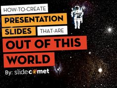 How To Create Presentation Slides That Are Out Of This World by @slid…