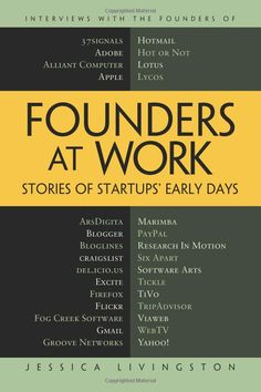 Founders at Work: Stories of Startups' Early Days (Recipes: a Problem-Solution Ap): Amazon.de: Jessica Livingston: Englische Bücher