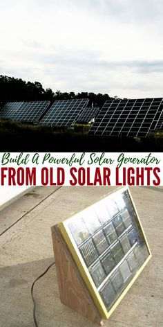 How To Build A Powerful Solar Generator From Old Solar Lights — Have you  got old solar lights from the garden laying around 87ac3ae38975
