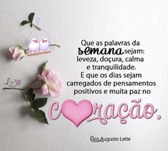 Coisinhas da TecaEuzebio Special Words, Good Morning Greetings, Good Afternoon, Quotes, Blog, Mary Kay, Romance, Happy Weekend, Good Morning Hug