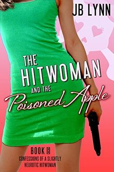 The Hitwoman and the Poisoned Apple (Confessions of a Slightly Neurotic Hitwoman Book 8), http://www.amazon.com/dp/B00P20BBRE/ref=cm_sw_r_pi_awdm_aA3zub186NTYG