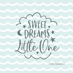 Sweet Dreams Little One SVG Baby SVG Cutting File Cricut Explore Baby New Baby Moon and Back Stars Nursery SVG