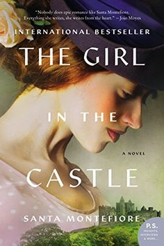 This gorgeous international bestseller, The Girl in the Castle by Santa Montefiore, is an inspirational book to read for women.