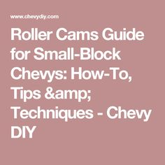 Roller Cams Guide for Small-Block Chevys: How-To, Tips & Techniques - Chevy DIY