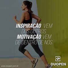 Motivação Fitness: Inspiração vem dos outros. Motivação vem de dentro de nós.  #motivação #motivacao #fitness #inspiração