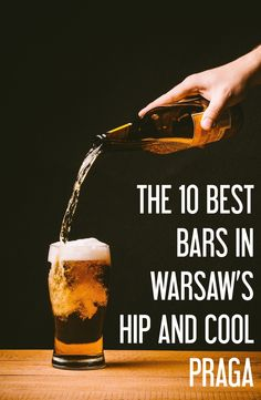 The 10 Best Bars In Warsaw's Hip And Cool Praga