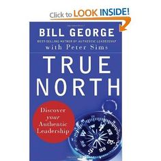 True North: Discover Your Authentic Leadership J-B Warren Bennis Series: Amazon.co.uk: David Gergen, Bill George, Peter Sims: Books