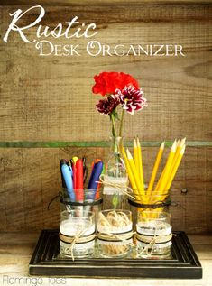 TOP 10 BEST DIY DESK ORGANIZERS- maybe just get x number of mason jars of different sizes and put little ribbon on them