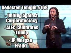 [168] Unite Against  Corporatocracy, JP Morgan Fraud, ALEC Celebrates Trump ... Spot on!