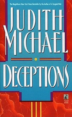 Deceptions - Read this book a long time ago (along with all the Judith Michael books I've read). I liked this one. 4 out of 5 stars. sm