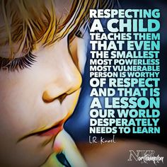 """Respecting a child teaches them that even the smallest, most powerless, most vulnerable person is worthy of respect, and that is a lesson our world desperately needs to learn. Gentle Parenting, Parenting Quotes, Parenting Advice, Kids And Parenting, Mom Quotes, Life Quotes, Conscious Parenting, Child Development, Beautiful Words"