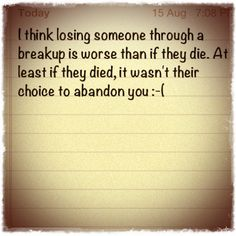 This is such a sad thing to me, that someone would think like this. If you love someone, even if they don't want to be with you, to think it would be easier for you if they were dead...horrible. I would much rather someone I love be able to find the happiness we all want rather than think it would be better if he was dead.