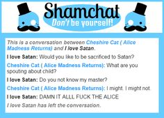 A conversation between I love Satan and Cheshire Cat ( Alice Madness Returns)