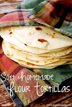 Homemade Flour Tortillas - My Kitchen Escapades