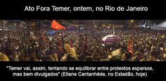 """Manifestações anti-Dilma, todos viram, tendo muita gente ou não, vão para a TV naquela base simpática do """"famílias inteiras vieram protestar"""", etc. Manifestações anti-Temer viram notícia, quando viram, só quando há algum conflito, sempre..."""