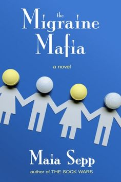 The Migraine Mafia by Maia Sepp Release Blast Tour & Giveaway Neck And Back Pain, Literary Fiction, Central Nervous System, Back Pain Relief, Writing Advice, Latest Books, Self Publishing, Migraine, Mafia