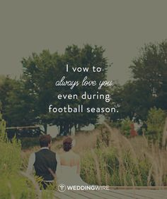 """10 Lol-Worthy Quotes - """"I vow to always love you even during football season"""" - find more love quotes and funny quotes on Funny Wedding Vows, Wedding Humor, Football Relationship, Relationship Quotes, Relationships, Funny Quotes For Teens, Funny Quotes About Life, Football Love Quotes, Positive Quotes For Life Encouragement"""