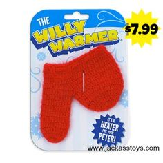Perfect Dirty Santa gift--it's a HEATER for your PETER! The Willy Warmer is certainly a special gift the man in your life won't forget! And remember: keep that willy warm! Only $7.99 from Jackass Toys--GREAT stocking stuffer!!! Perfect redneck Christmas, dirty Santa, or prank/gag gift present!