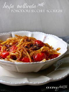 CUCINA GHIOTTA: Un piatto express: pasta mollicata con pomodori secchi e acciughe