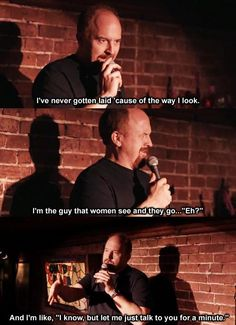 Louis C.K // tags: funny pictures - funny photos - funny images - funny pics - funny quotes - Really Funny Pictures, Funny Photos, Funny Images, Louis Ck Quotes, Funny Comedians, Stand Up Comedy, Amalfi, Laugh Out Loud, The Funny
