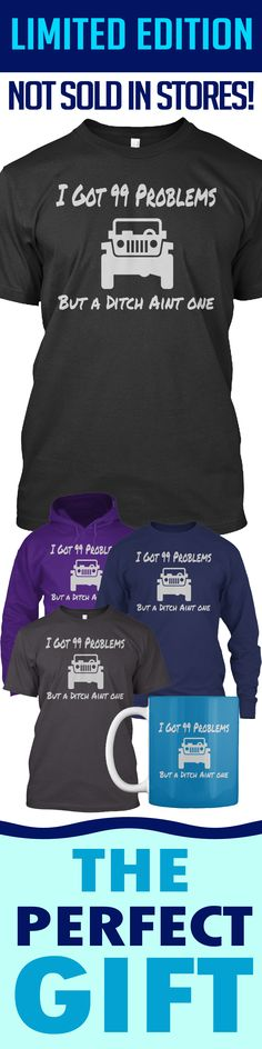 Jeep 99 Problems Shirt - Limited edition. Order 2 or more for friends/family & save on shipping! Makes a great gift!