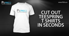 Automate the process of cutting out TeeSpring T Shirts in seconds with this free PSD files