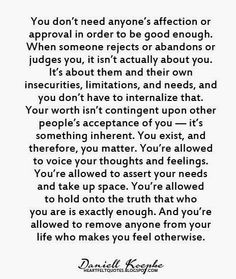 You don't need anyone's affection or approval in order to be good enough